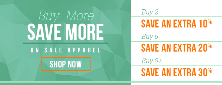 Buy More Save More! Up to 50% off sale apparel