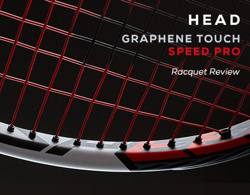 Head Graphene Touch Speed Pro Review