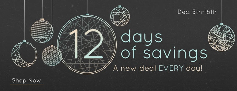 12 Days of Savings, a new deal EVERY day!