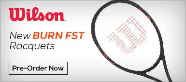 New Wilson Burn FST Racquets