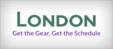 London, Get the Gear, Get the Schedule