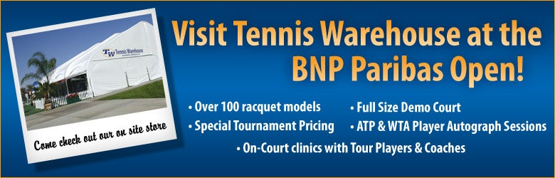 Visit Tennis Warehouse at the BNP Paribas Open