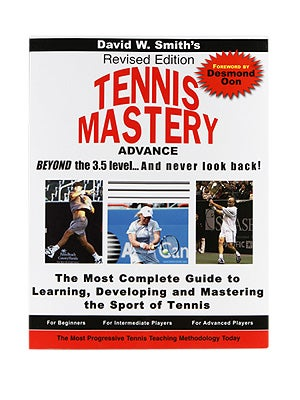 Tennis Mastery - Beyond 3.5 Level (Revised)