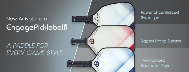 New Paddles from Engage Pickleball!