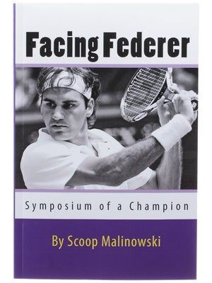 Facing Federer - Symposium Of A Champion