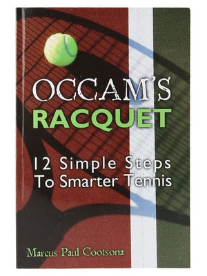 Occam's Racquet-12 Simple Steps to Smarter Tennis