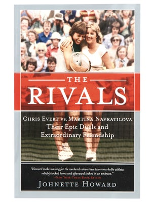The Rivals-Evert vs. Navratilova