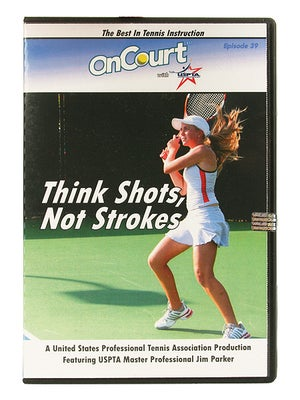 USPTA On Court - Think Shots Not Strokes